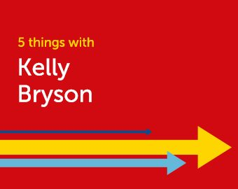 Five Things with Kelly Bryson